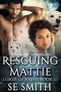 Rescuing Mattie Lords of Kassis Book 3.1