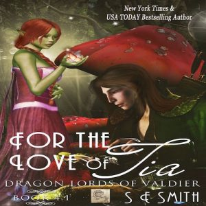 For The Love of Tia: Dragon Lords of Valdier Book 4.1