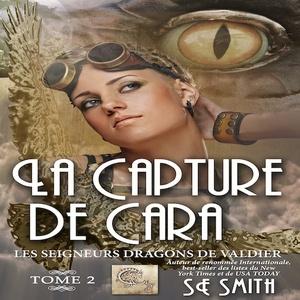 La capture de Cara by S.E. Smith
