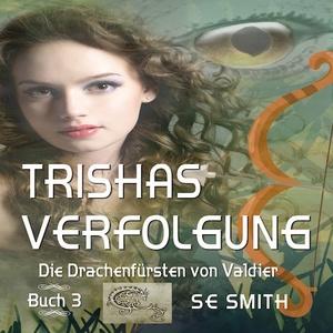Trisha's Verfolgung